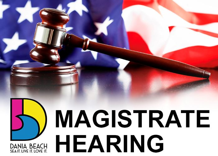 Dania Beach Magistrate Hearing