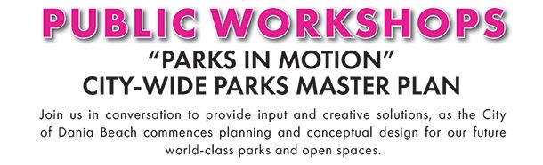 Dania Beach Parks Master Plan Workshops - PARKS IN MOTION